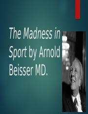 The Madness in Sport by Arnold Beisser MD