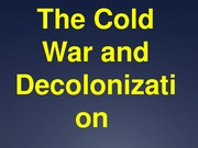 26-Cold War and Decolinization