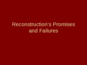 (8) Reconstruction's Promises and Failures