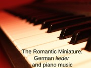 28 - The Romantic Miniature (Lieder and Chopin)