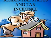 RESIDENTIAL STATUS and tax incidence (presentation)