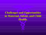 Challenges and Opportunities in Maternal Infant