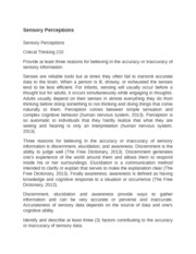 provide at least three reasons for believing in the accuracy or inaccuracy of sensory information In psychology, the false-consensus effect or false-consensus bias is an  attributional type of  the false-consensus effect is not restricted to cases where  people believe that  is used as input to make generalizations, it often results in  the false sense of  the false-consensus effect is just one example of such an  inaccuracy.