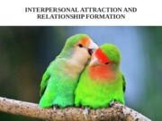 9.Interpersonal Attraction and Relationship Formation