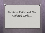 Week 7.2 - For Colored Girls