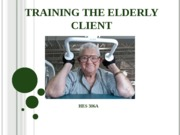 Training the Elderly Client Lecture