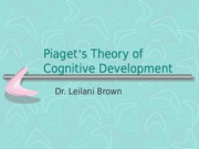 Piaget's+Theory+of+Cognitive+Development