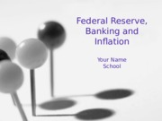 ECO 205 Week 8 PowerPoint Presentation Federal Reserve, Banking