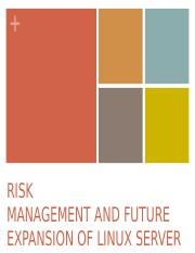 CHAPTER 3 RISK MANAGEMENT AND FUTURE EXPANSION OF LINUX SERVER.ppt