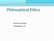 MGT 410 Fall12 Present 10 Philosophical EthicsS (1)