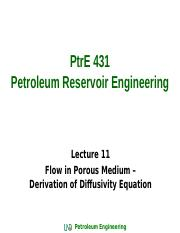 PtrE 431_Lecture 11_Flow in Porous Medium-Derivation of Diffusivity Equation