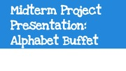 Midterm Project Presentation: Alphabet Buffet