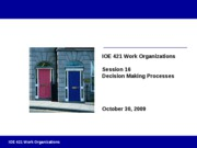 Session 16 - Decision Making Processes Fall 2009