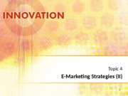 Topic_4_-_E-Marketing_Strategies_II