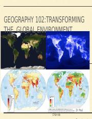 Lecture+05+-+GEOG102+-+Transforming+the+Global+Environment+-+Fall+2017.pptx