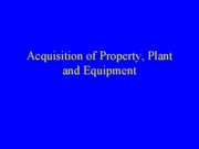 Acc011_05_AcquisitionOfProperty_Plant_Equipment