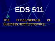 EDS511 Module The Fundamentals of Business and Economics.ppt