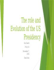 WK2_KrisSmith_The role and Evolution of the US Presidency.pptx