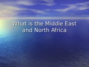 Introduction What is the Middle East and North Africa (1)