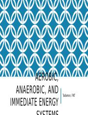 Aerobic, Anaerobic, and immediate energy Systems_NOTES.pptx