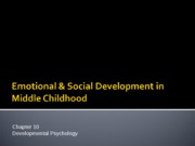Chapter 10- Emotional Social Development in Middle Childhood