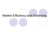 5Market Efficiency and Financing