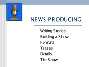 News Producing - Notes