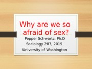 [Sociology 287][Lecture] 1 Why Are We So  Afraid of Sex