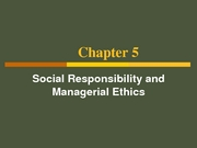 Social_Responsibility_and_Managerial_Ethics