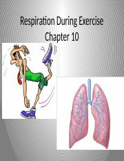 Sp16 Chapter 10 & 11 Respiration During Exercise Day 2-3.pptx