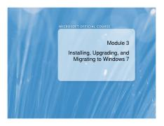 (Presentation)Installing, Upgrading, and Migrating to Windows 7.pdf