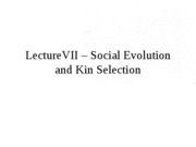 Lecture VII - Social Evolution and Kin Selection