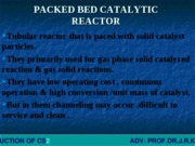 PACKED BED CATALYTIC REACTOR