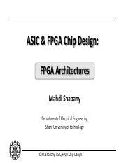 Lecture 06 Fpga Pdf Asic Fpga Chip Design Fpga Architectures Mahdi Shabany Department Of Electrical Engineering Sharif University Of Technology M Course Hero