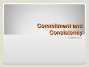 Cialdini.Ch3.Commitment and Consistency