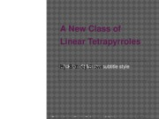 A New Class of Linear Tetrapyrroles