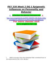 PSY 330 Week 2 DQ 1 Epigenetic Influences on Personality and Behavior.doc
