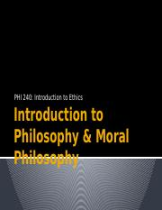 PHI 240 - 01 - Introduction to Philosophy & Moral Philosophy - Student Version.pptx