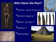 Lecture 23_who owns the past_ANTH 1