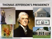14THOMAS JEFFERSON'S PRESIDENCY