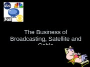 business of broadcasting, tv, satellite