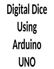 Digital Dice Using Arduino UNO.pptx