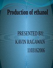 Production of Ethanol KAVIN.pptx