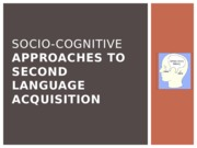 Socio Cognitive Approaches to Second Language Acquistion Powerpoint