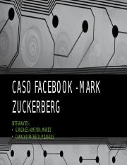CASO FACEBOOK - MARK ZUCKERBERG.pptx