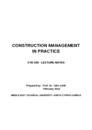 LECTURE NOTES - CVE 430 - CONSTRUCTION  MANAGEMENT IN PRACTICE FINAL