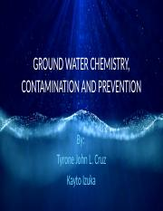 GROUND WATER CHEMISTRY, CONTAMINATION AND PREVENTION.pptx