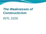 The Weaknesses of Constructivism