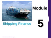 Previous+year's+ppt-Module5-Chap7-shipping_finance