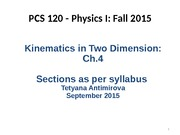 Lecture 6 Kinematics in 2 D Ch 4 Fall 2015